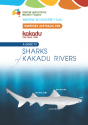 A Guide to Sharks of Kakadu Rivers, Peter Kyne, CDU